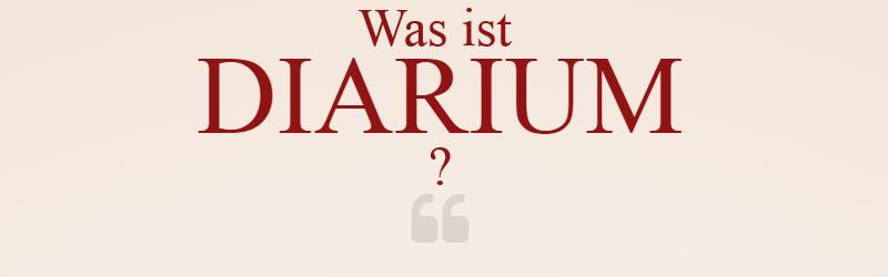 [Projekt] Was ist Diarium ?
