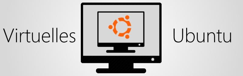 [Tutorial] Virtuelle Maschine mit Ubuntu installieren