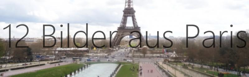 Meine 12 Lieblingsbilder aus Paris