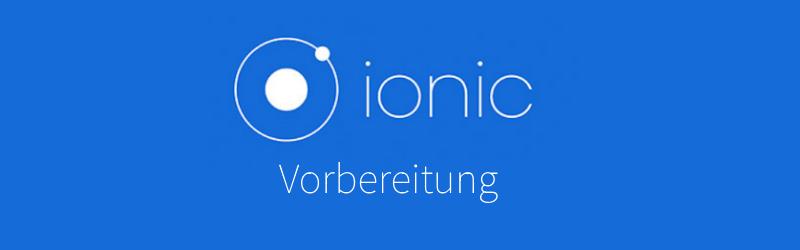 Hybride Apps mit Ionic – Übersicht und Installation