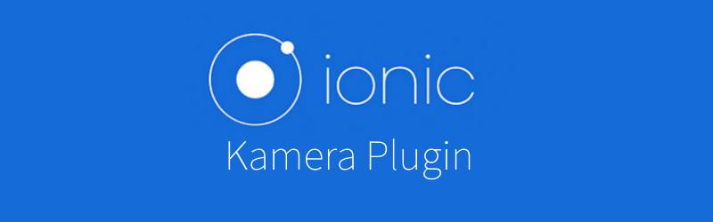 Ionic – Kamera des Smartphones nutzen