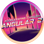 accelerating-through-angular-2-e6bdfefbcf188faad87fbea650881a03